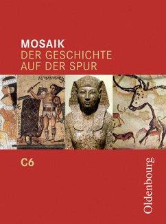 Mosaik - C 6. Der Geschichte auf der Spur. Für Gymnasien in Nordrhein-Westfalen