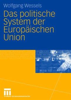 Das politische System der Europäischen Union - Wessels, Wolfgang