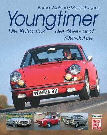Youngtimer Die Kultautos Der 70er Und 80er Jahre Von Bernd Wieland