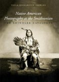 Native American Photography at the Smithsonian: The Shindler Catalogue