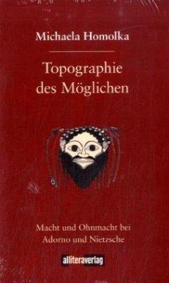 Topographie des Möglichen - Homolka, Michaela