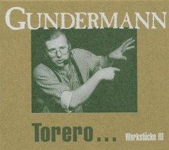 Torero.Werkstücke Iii - Gerhard Gundermann