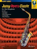 Jazzy Opera Classix: For Alto Saxophone [With CD (Audio)]