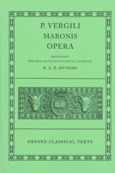P. Virgili Maronis Opera - Mynors, Roger / Mynors, Roger (eds.)