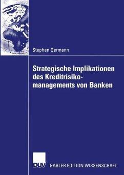 Strategische Implikationen des Kreditrisikomanagements von Banken - Germann, Stephan