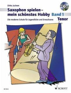 Saxophon spielen - mein schönstes Hobby, Tenor-Saxophon, m. Audio-CD - Juchem, Dirko