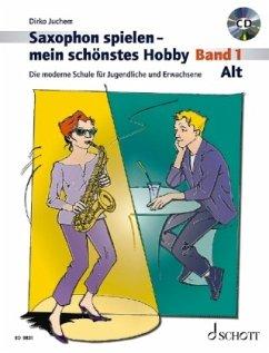 Saxophon spielen - mein schönstes Hobby, Alt-Saxophon, m. Audio-CD - Juchem, Dirko