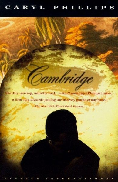 cambridge by phillips caryl One of england's most widely acclaimed young novelists adopts two eerily convincing narrative voices and juxtaposes their stories to devastating effect in this mesmerizing portrait of slavery.