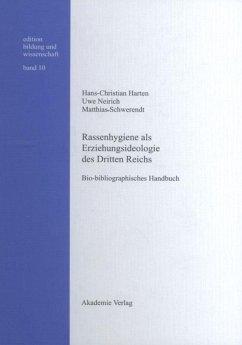 Rassenhygiene als Erziehungsideologie des Dritten Reichs - Harten, Hans-Christian;Neirich, Uwe;Schwerendt, Matthias
