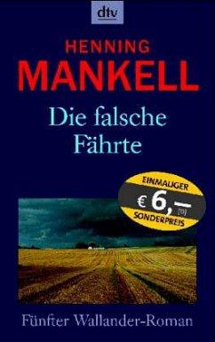 Die falsche Fährte / Kurt Wallander Bd.6 - Mankell, Henning