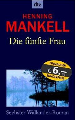 Die fünfte Frau / Kurt Wallander Bd.7 - Mankell, Henning