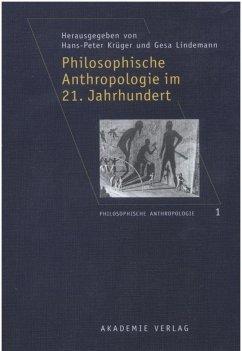 Philosophische Anthropologie im 21. Jahrhundert - Krüger, Hans-Peter / Lindemann, Gesa (Hgg.)