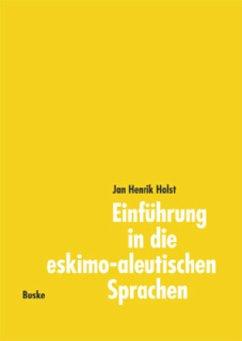 Einführung in die eskimo-aleutischen Sprachen - Holst, Jan Henrik