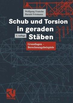 Schub und Torsion in geraden Stäben - Francke, Wolfgang;Friemann, Harald