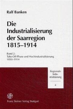 Die Industrialisierung der Saarregion 1815-1914. Band 2 - Banken, Ralf