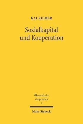 Sozialkapital und Kooperation - Riemer, Kai