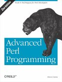 Advanced Perl Programming: The Worlds Most Highly Developed Perl Tutorial