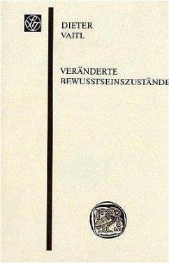 Veränderte Bewusstseinszustände - Vaitl, Dieter