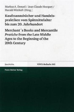 Merchant's Books and Mercantile Pratiche from the Late Middle Ages to the Beginning of the 20th Century - Denzel, Markus A. / Hocquet, Jean Claude / Witthöft, Harald (Hgg.)