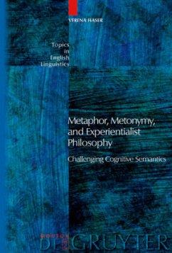 Metaphor, Metonymy, and Experientialist Philosophy - Haser, Verena