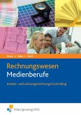 Rechnungswesen Medienberufe. Kosten- und Leistungsrechnung / Controlling. Lehrbuch
