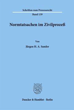 Normtatsachen im Zivilprozeß. - Sander, Jürgen H. A.