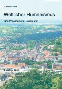 Weltlicher Humanismus - Kahl, Joachim