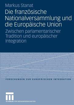 Die französische Nationalversammlung und die Europäische Union - Stanat, Markus