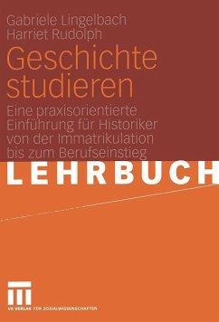 Geschichte studieren - Lingelbach, Gabriele; Rudolph, Harriet