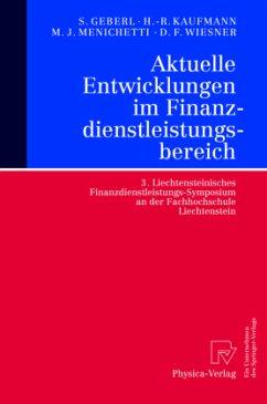 Aktuelle Entwicklungen im Finanzdienstleistungsbereich - Geberl, Stephan / Kaufmann, Hans-Rüdiger / Menichetti, Marco J. / Wiesner, Daniel F. (Hgg.)
