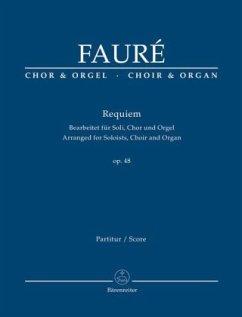 Requiem d-Moll op.48, Bearbeitet für Soli, Chor und Orgel, Orgelauszug