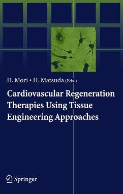 Cardiovascular Regeneration Therapies Using Tissue Engineering Approaches - Mori, Hidezo / Matsuda, Hikaru (eds.)