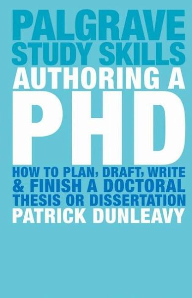 Authoring a phd how to plan draft write and finish a doctoral thesis pdf