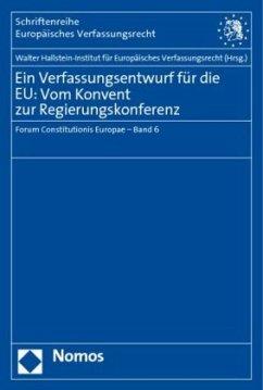 Ein Verfassungsentwurf für die EU: Vom Konvent zur Regierungskonferenz