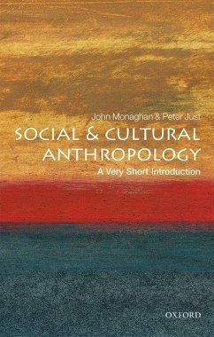 Social and Cultural Anthropology: A Very Short Introduction - Monaghan, John (Associate Professor of Anthropology, Associate Profe; Just, Peter (Associate Professor of Anthropology, Associate Professo