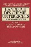 Stoffe - Elemente - Periodensystem / Handbuch des Chemieunterrichts Sekundarbereich I Bd.2