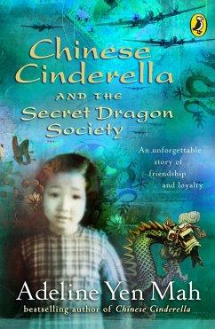 Chinese Cinderella and the Secret Dragon Society - Yen Mah, Adeline