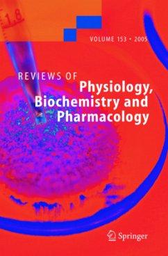 Reviews of Physiology, Biochemistry and Pharmacology 153 - Beitr. v. Mayer, Matthias P. / Campo, Christina / Mason, Amanda / Maouyo, Djikolngaar / Olsen, Olav / Yoo, Dana / Welling, Paul / Jakupec, Michael A. / Unfried, Peter / Keppler, Bernhard K.