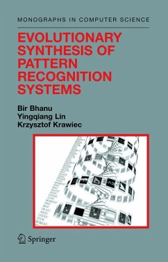 Evolutionary Synthesis of Pattern Recognition Systems - Bhanu, Bir; Lin, Yingqiang; Krawiec, Krzysztof
