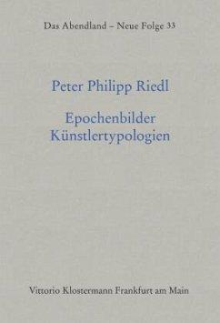 Epochenbilder - Künstlertypologien - Riedl, Peter Ph.