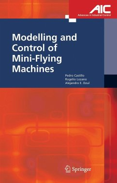 Modelling and Control of Mini-Flying Machines - Castillo Garcia, Pedro;Lozano, Rogelio;Dzul, Alejandro Enrique