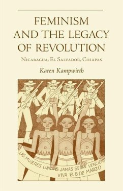 Feminism and the Legacy of Revolution - Kampwirth, Karen