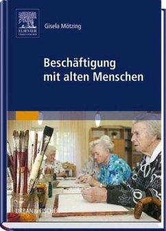 Beschäftigung mit alten Menschen - Mötzing, Gisela