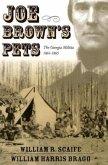 Joe Brown'S Pets: The Georgia Militia, 1862-1865 (H655/Mrc)