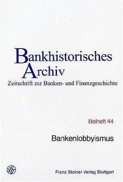 Bankenlobbyismus - Institut für bankhistorische Forschung (Hrsg.)