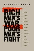 Rich Man's War, Poor Man's Fight: Race, Class, and Power in the Rural South During the First World War