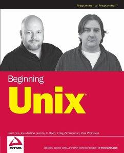 Beginning Unix - Love, Paul; Merlino, Joe; Zimmerman, Craig