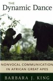 The Dynamic Dance - Nonvocal Communication in African Great Apes