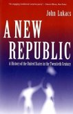 A New Republic - A History of the United States in the Twentieth Century