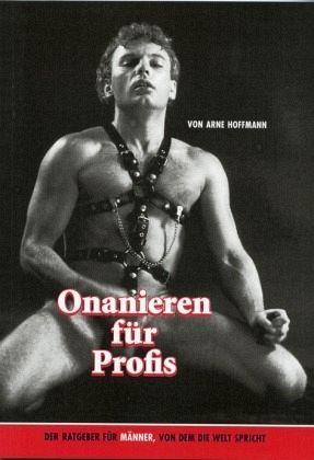 Onanieren für Profis - Hoffmann, Arne